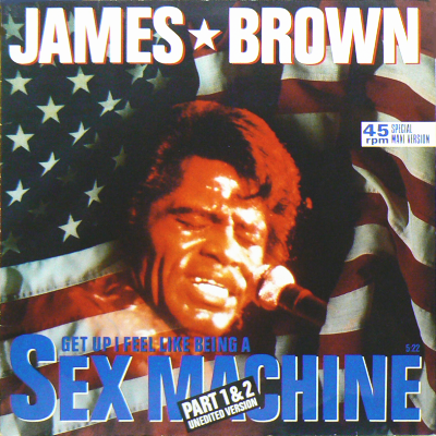 JAMES BROWN - Sexmachine (Part 1 and 2 - Unedited Version)