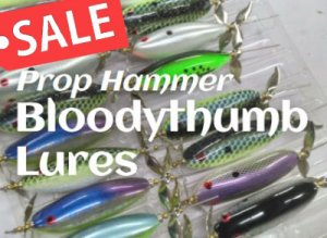 Bloodythumb Lures/ Prop Hammer