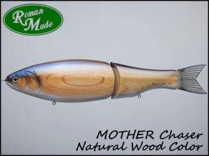 ロマンメイド/マザー チェイサー 2021年限定カラー [Natural Wood]