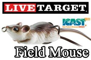LiveTarget (ライブターゲット)/Field Mouse (フィールドマウス)