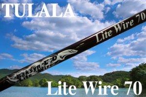 TULALA ツララ /Lite Wire 70 (ライトワイヤー 70)