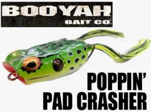 BOOYAH / POPPIN' PAD CRASHER