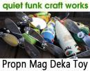 quiet funk/Propn Mag Deka Toy プロップ マグデカ トーイ