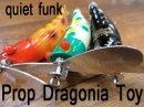 quiet funk/プロップ ドラゴニア トーイ
