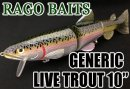 RAGO BAITS/GENERIC LIVE TROUT 10