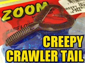 ZOOM/CREEPY CRAWLER TAIL