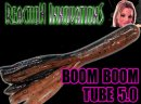 REACTION INNOVATIONS/BOOM BOOM TUBE 5.0