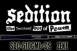 Sedition/SDC-610GML+CS ZEKE