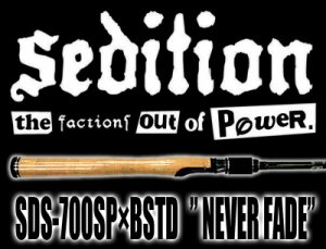 "Sedition/SDS-700SP×BSTD "" NEVER FADE"""