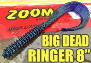 ZOOM/BIG DEAD RINGER 8