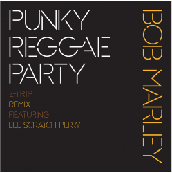 "Bob Marley - Punky Reggae Party (Z-Trip Remix Feat. Lee ""Scratch"" Perry) 12"