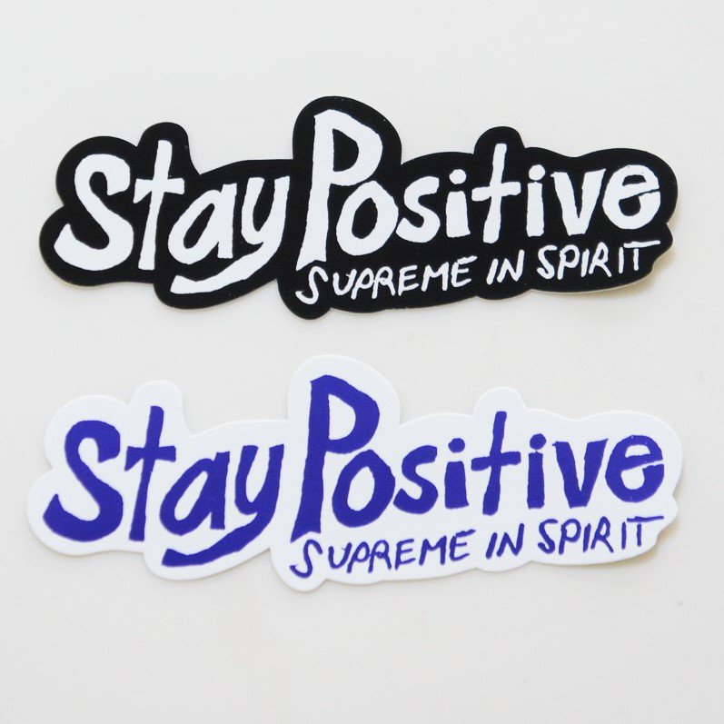 Supreme Stay Positive Tee 2色セット Sticker <img class='new_mark_img2' src='https://img.shop-pro.jp/img/new/icons15.gif' style='border:none;display:inline;margin:0px;padding:0px;width:auto;' />