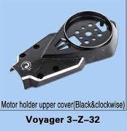 Walkera Voyager 3-Z-32 Motor holder upper cover (Black&clockwise)
