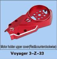 Walkera Voyager 3-Z-33 Motor Holder Upper Cover (Red & Counter-clockwise)