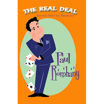 The Real Deal (Survival Guide for Magicians) by Paul Romhany - Book