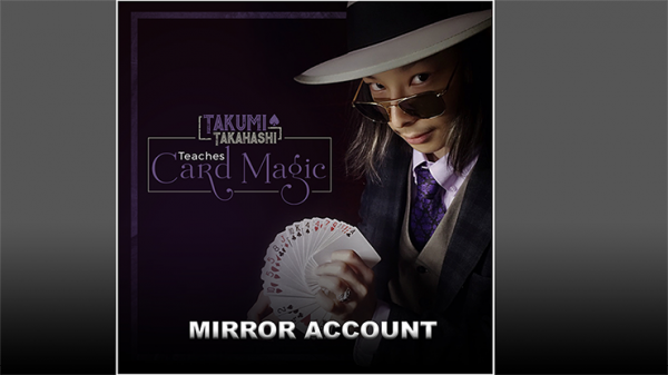 Takumi Takahashi Teaches Card Magic - Mirror Account video DOWNLOAD