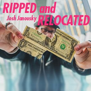 Ripped & Relocated by Josh Janousky