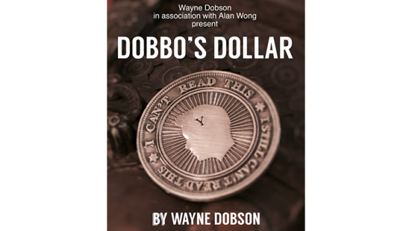 Dobbo's Dollar (Gimmick and Online Instructions) by Wayne Dobson and Alan Wong - Trick