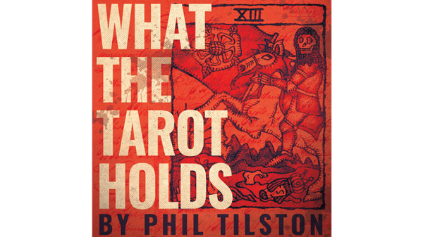 What the Tarot Holds (Gimmicks and Online Instructions) by Phil Tilson - Trick