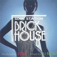 BRICK HOUSE SOUL STATION Produced by EDDIE