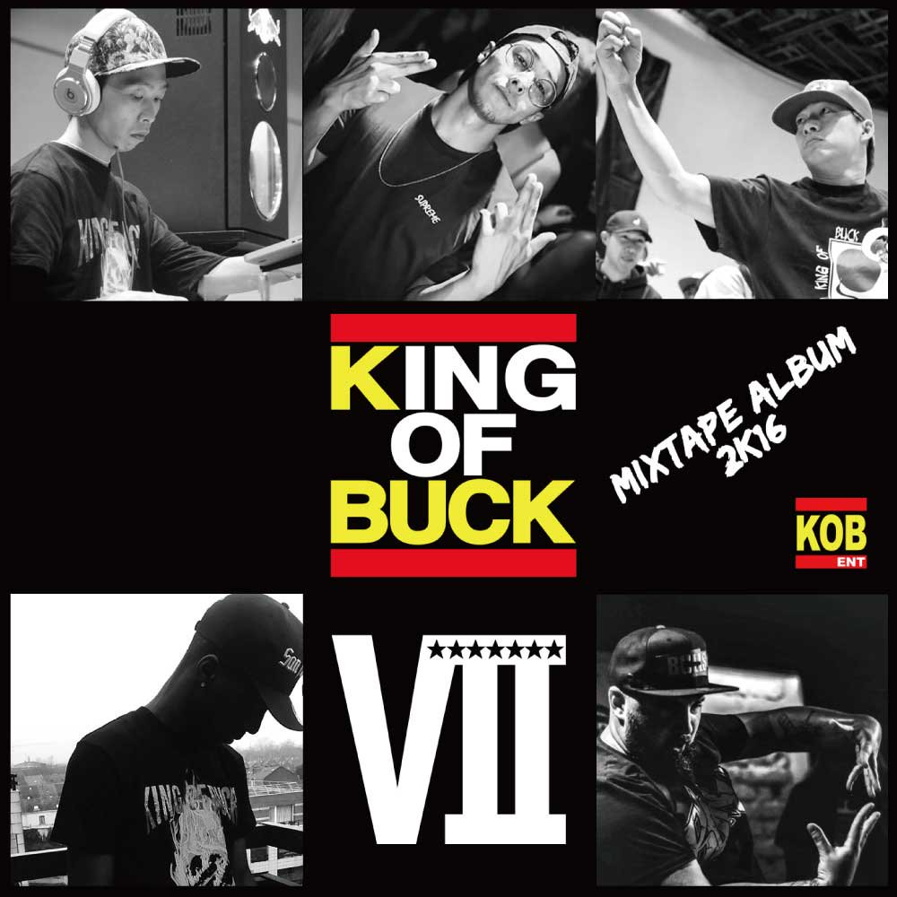 KOBⅦ / KING OF BUCK 7/ MIXTAPE ALBUM 2K16