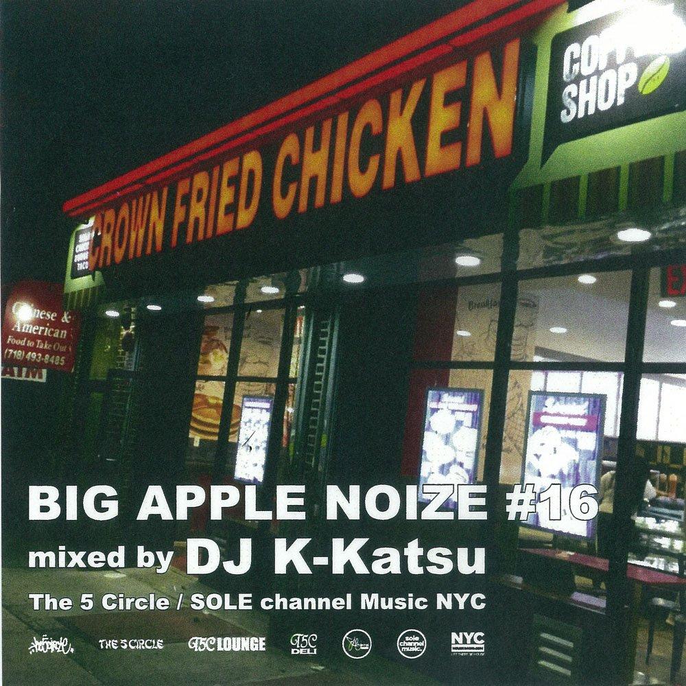 DJ K-KATSU / BIG APPLE NOIZE #16