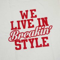 WE LIVE IN Breakin' T-SHIRTS - For BBOY & BGIRL