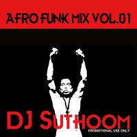 DJ Suthoom / AFRO FUNK MIX Vol.01