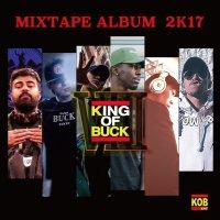 KOB� / KING OF BUCK 8/ MIXTAPE ALBUM 2K17