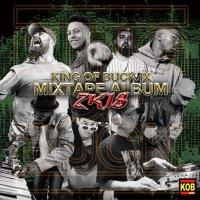 KOB� / KING OF BUCK 9/ MIXTAPE ALBUM 2K18
