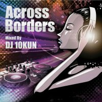 DJ 10KUN ACROSS BORDERS