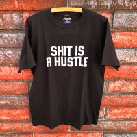 RUGGED SHIT IS A HUSTLE T-SHIRTS [BLACK]【SALE除外品】