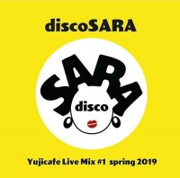 discoSARA Yujicafe Live Mix #1 - Spring 2019<img class='new_mark_img2' src='https://img.shop-pro.jp/img/new/icons5.gif' style='border:none;display:inline;margin:0px;padding:0px;width:auto;' />