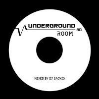 DJ SACHIO - UNDERGROUND ROOM VOL.80