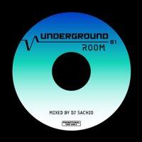 DJ SACHIO - UNDERGROUND ROOM VOL.81