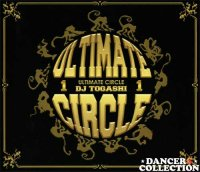 DJ TOGASHI - ULTIMATE CIRCLE VOL.1
