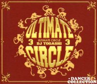 DJ TOGASHI - ULTIMATE CIRCLE VOL.3