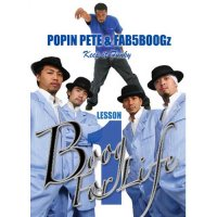 [発売終了]POPIN PETE & FAB5 BOOGZ KEEP IT FUNKY BOOG FOR LIFE LESSON 1