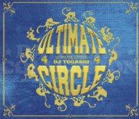DJ TOGASHI - ULTIMATE CIRCLE VOL.4