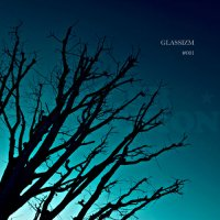 GLASSIZM #001 MIXED BY TATSUO(GLASSHOPPER)