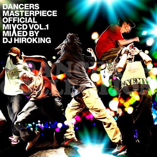 DJ HIROKING DANCERS MASTERPIECE OFFICIAL MIXCD VOL.1