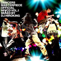 DJ HIROKING DANCERS MASTERPIECE OFFICIAL MIXCD VOL.1