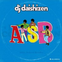 DJ DAISHIZEN (大自然) / AFTER SCHOOL BREAKS