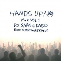 DJ SAAT & DABO FEAT. SUPRE SONICS & AKLO - HANDS UP MIX VOL.1