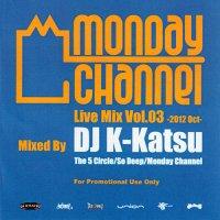 DJ K-KATSU / MONDAY CHANNEL LIVE MIX VOL.3 -2012 OCT-