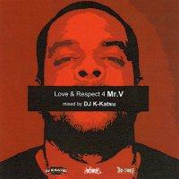 DJ K-KATSU / LOVE & RESPECT 4 MR.V