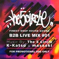 DJ K-KATSU  & MASAAKI / THE 5CIRCLE B2B LIVE MIX #01