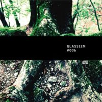 GLASSIZM #006 MIXED BY TATSUO(GLASSHOPPER)