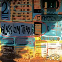 GLASSIZM TRAX #002 MIXED BY TATSUO(GLASSHOPPER)