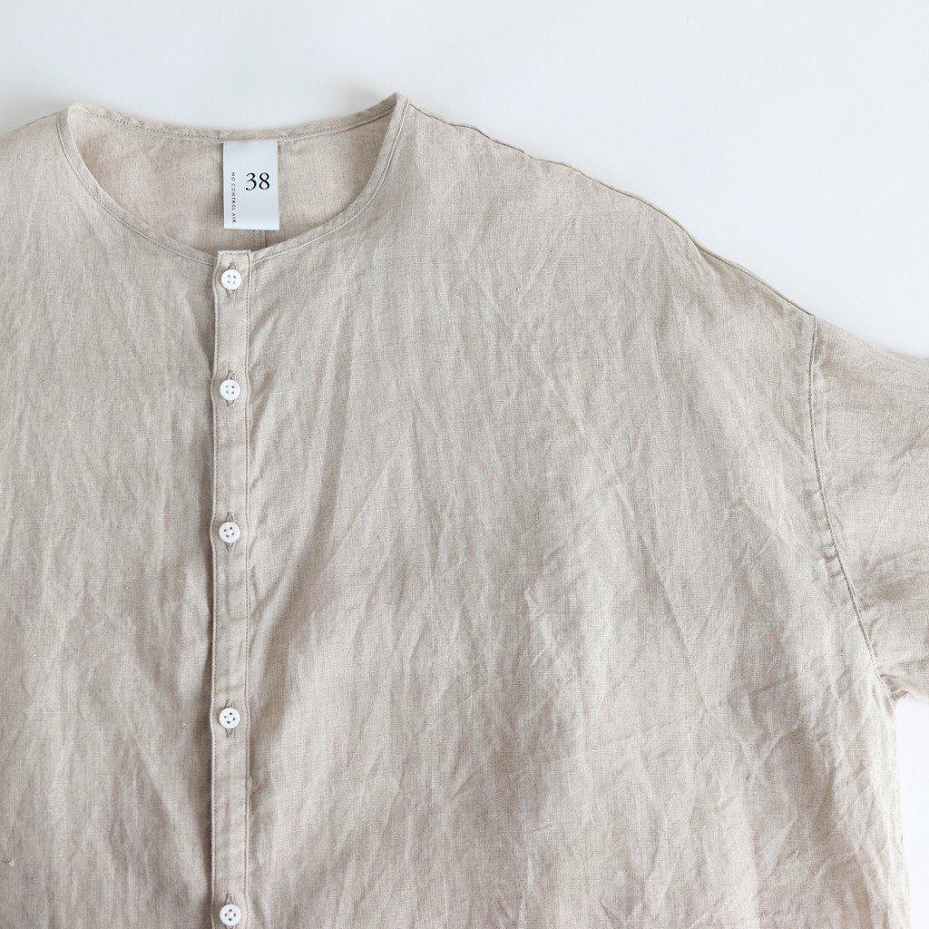 NONSH|80/-平織リネン ノーカラーワイドシャツ #NATURAL [S0-NC175SF]
